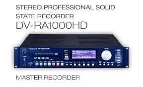 DV-RA1000HD: Stereo Professional Solid State Recorder